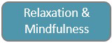Relaxation & Mindfulness