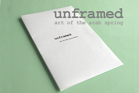 "Cover of ""Unframed - Art of the Arab Spring"" speculative art exhibition catalogue"