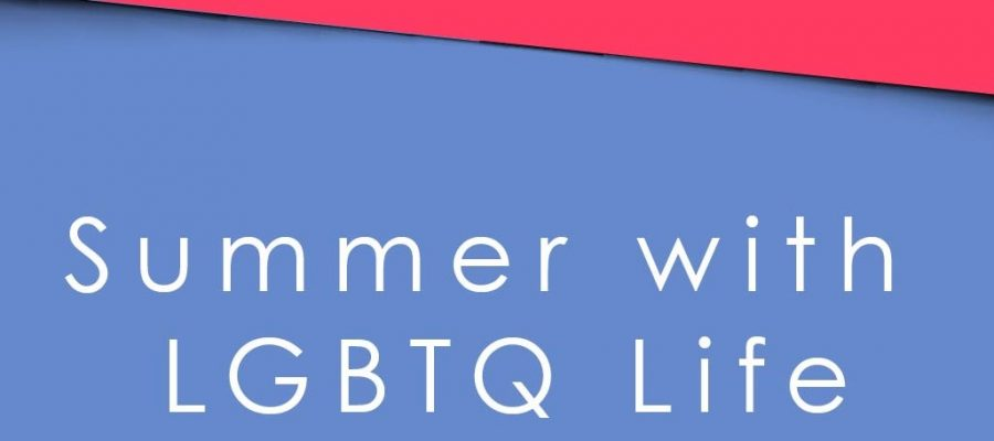 summer with LGBTQ Life