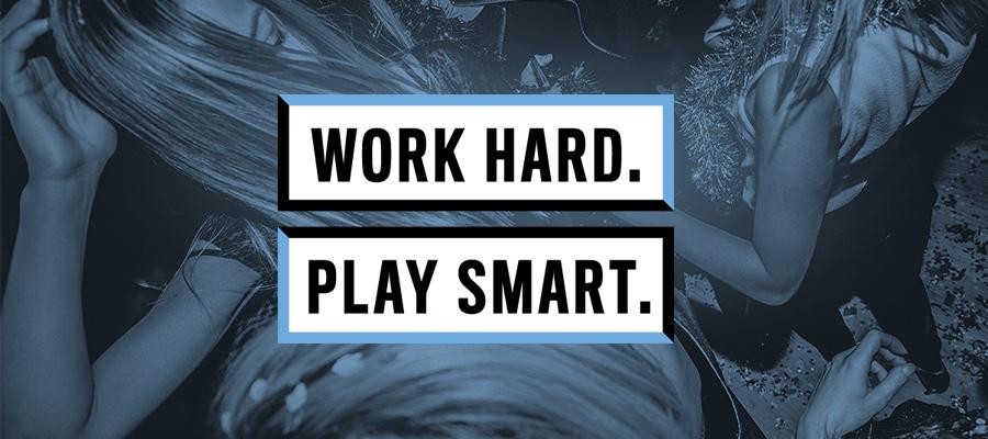 Work Hard Play Smart